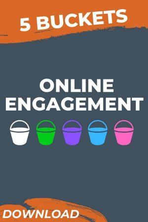 5 Buckets of Online Egagement
